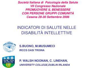 Societ  Italiana di  Psicologia della Salute VII Congresso Nazionale  PROMUOVERE IL BENESSERE  CON PERSONE GRUPPI COMUNI