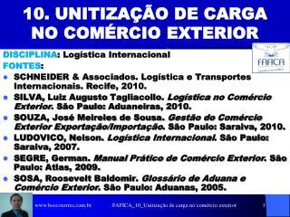 10. UNITIZA  O DE CARGA NO COM RCIO EXTERIOR