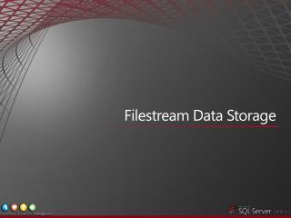 Filestream Data Storage