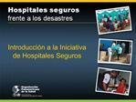 Introducci n a la Iniciativa de Hospitales Seguros