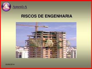 RISCOS DE ENGENHARIA