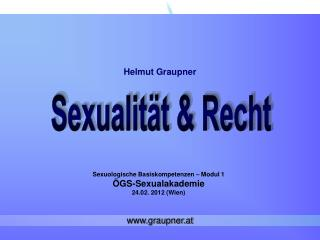 Sexuologische Basiskompetenzen   Modul 1  GS-Sexualakademie 24.02. 2012 Wien