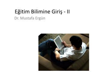 Egitim Bilimine Giris - II