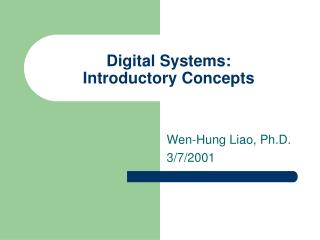 Digital Systems:  Introductory Concepts