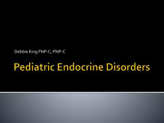 Pediatric Endocrine Disorders