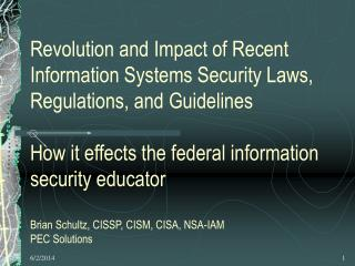 Revolution and Impact of Recent Information Systems Security Laws, Regulations, and Guidelines  How it effects the feder