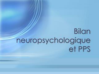 Bilan neuropsychologique et PPS