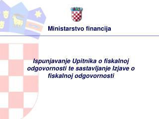 Ispunjavanje Upitnika o fiskalnoj odgovornosti te sastavljanje Izjave o fiskalnoj odgovornosti