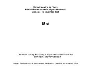 Conseil g n ral de l Is re Biblioth caires et biblioth ques de demain  Grenoble, 16 novembre 2006
