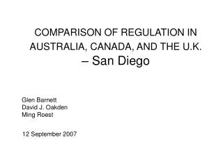 COMPARISON OF REGULATION IN AUSTRALIA, CANADA, AND THE U.K.    San Diego
