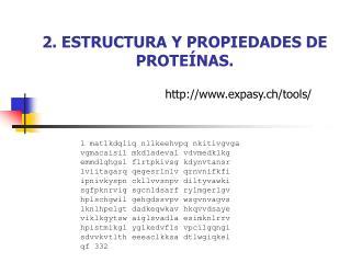 2. ESTRUCTURA Y PROPIEDADES DE PROTE NAS.