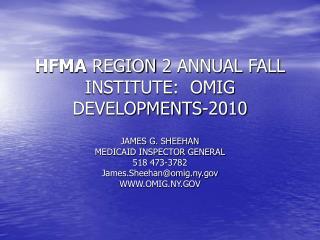 HFMA REGION 2 ANNUAL FALL INSTITUTE:  OMIG DEVELOPMENTS-2010