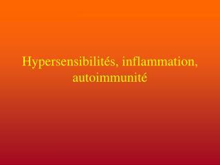 Hypersensibilit s, inflammation, autoimmunit