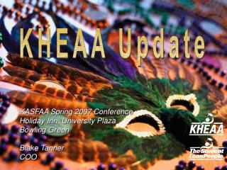 KASFAA Spring 2007 Conference Holiday Inn, University Plaza Bowling Green  Blake Tanner COO