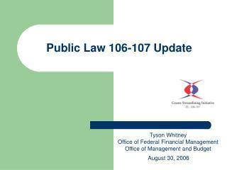 Public Law 106-107 Update