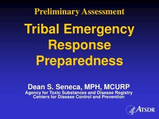 Preliminary Assessment  Tribal Emergency Response Preparedness
