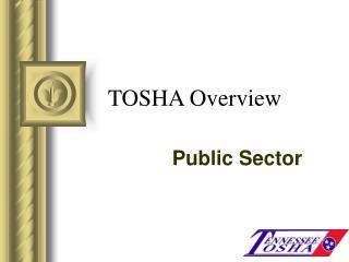 TOSHA Overview