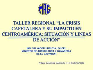 TALLER REGIONAL  LA CRISIS CAFETALERA Y SU IMPACTO EN CENTROAM RICA: SITUACI N Y LINEAS DE ACCI N