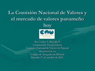 La Comisi n Nacional de Valores y el mercado de valores paname o hoy