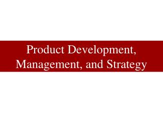 Product Development,  Management, and Strategy