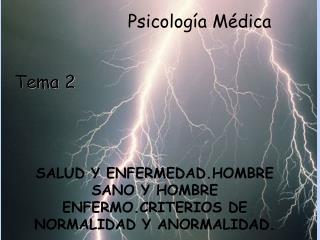 SALUD Y ENFERMEDAD.HOMBRE SANO Y HOMBRE ENFERMO.CRITERIOS DE NORMALIDAD Y ANORMALIDAD.