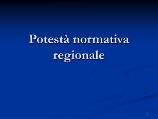 Potest  normativa regionale