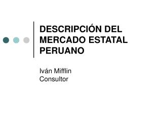 DESCRIPCI N DEL MERCADO ESTATAL PERUANO