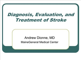 Diagnosis, Evaluation, and Treatment of Stroke