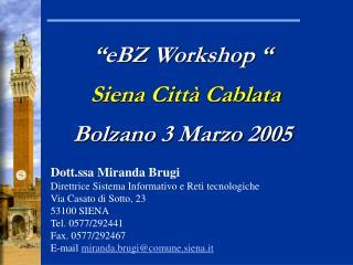 Dott.ssa Miranda Brugi  Direttrice Sistema Informativo e Reti tecnologiche  Via Casato di Sotto, 23 53100 SIENA Tel. 057