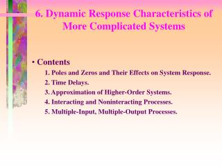 6. Dynamic Response Characteristics of More Complicated Systems