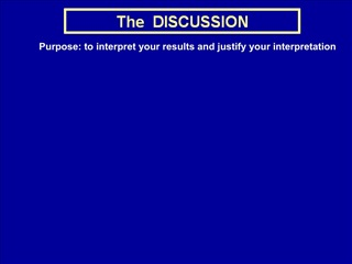 Purpose: to interpret your results and justify your interpretation