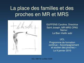 La place des familles et des proches en MR et MRS