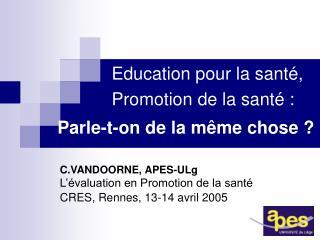 Education pour la sant ,    Promotion de la sant  :   Parle-t-on de la m me chose