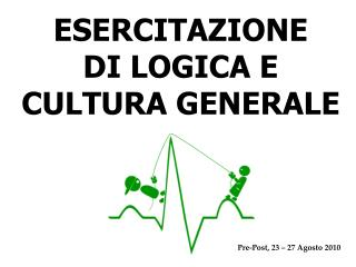 ESERCITAZIONE  DI LOGICA E CULTURA GENERALE