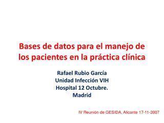 Bases de datos para el manejo de los pacientes en la pr ctica cl nica