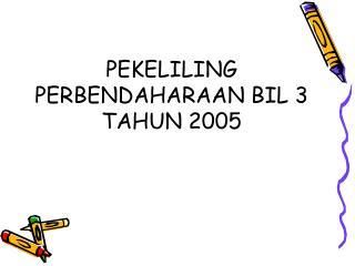 PEKELILING PERBENDAHARAAN BIL 3 TAHUN 2005