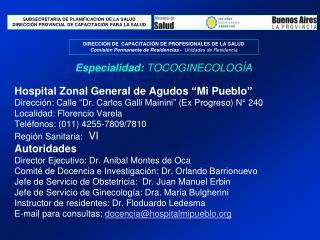 Hospital Zonal General de Agudos  Mi Pueblo  Direcci n: Calle  Dr. Carlos Galli Mainini  Ex Progreso N  240 Localidad: F