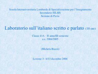 Scuola Interuniversitaria Lombarda di Specializzazione per l Insegnamento Secondario SILSIS Sezione di Pavia  Laboratori