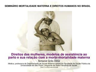 SEMIN RIO MORTALIDADE MATERNA E DIREITOS HUMANOS NO BRASIL