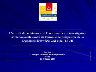 L attivit  di facilitazione del coordinamento investigativo sovranazionale svolta da Eurojust: le prospettive della Deci