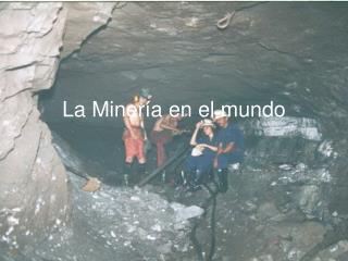 La Miner a en el mundo