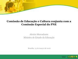 Comiss o de Educa  o e Cultura conjunta com a Comiss o Especial do PNE