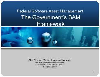 Federal Software Asset Management:  The Government s SAM Framework