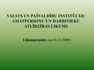 Valsts un pa valdibu instituciju amatpersonu Un darbinieku atlidzibas likums