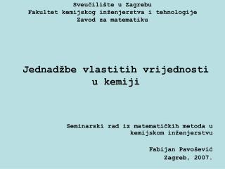 Sveucili te u Zagrebu Fakultet kemijskog in enjerstva i tehnologije Zavod za matematiku