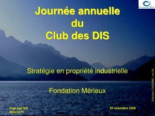 Journ e annuelle  du Club des DIS
