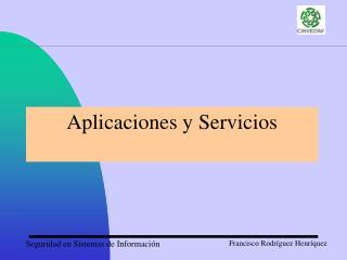 Aplicaciones y Servicios