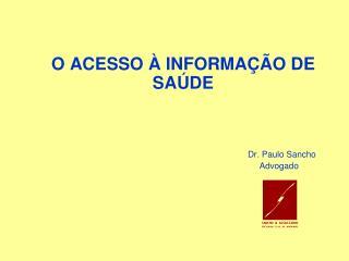 O ACESSO   INFORMA  O DE SA DE