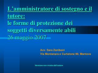 L amministratore di sostegno e il tutore: le forme di protezione dei soggetti diversamente abili 26 maggio 2007