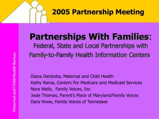 Partnerships With Families: Federal, State and Local Partnerships with  Family-to-Family Health Information Centers